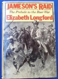Jameson's Raid. The Prelude to the Boer War by Elizabeth Longford
