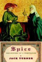 Spice : the history of a temptation by Jack Turner