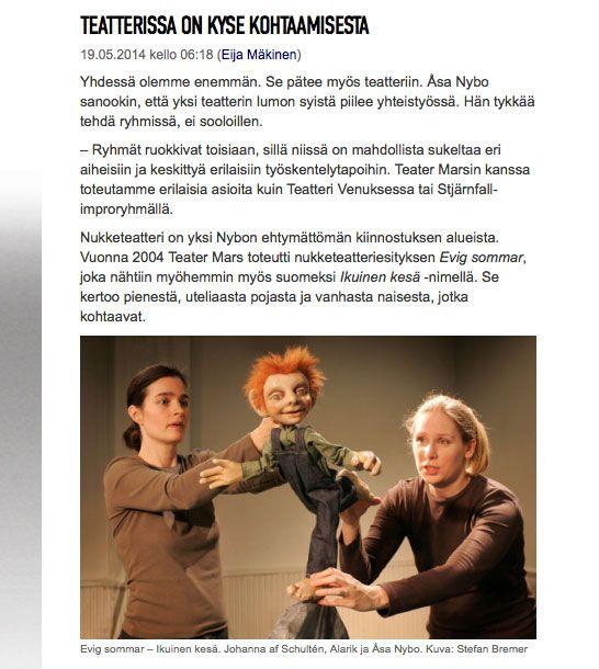 – Kaikki hiljenevät ja keskittyvät katsomaan esitystä. Se ei johdu näyttelijöistä, vaan nukeissa on jotakin erityistä, tunnistettavaa ja vangitsevaa, sanoo Åsa Nybo. | Julkaistu 19.5.2014