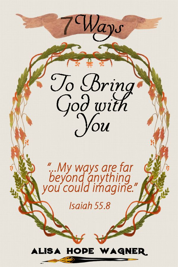 7 Ways To Bring God With You Gods Guidance Waiting On God