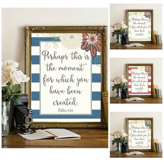 Perhaps This Is The Moment For Which You Have Been Created Esther 4:14 vintage style typographic print, Bible verse wall art home decor
