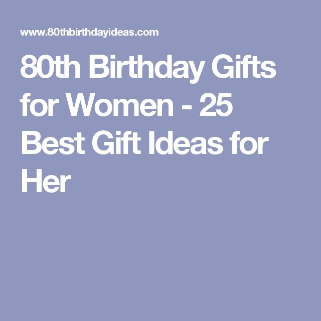 Help Her Celebrate Big Day With One Of These Top 25 80th Birthday Gift Ideas