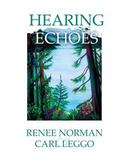 Hearing Echoes - poems by Renee Norman & Carl Leggo: Narrative and lyrical poetry moves between two strong voices that resonate with and against one another, a woman and a man, focusing on family relationships in all their intersections and differences. Weaving through the collection are the words and spirit of Virginia Woolf, who has affected and inspired both poets over the course of their writing, parenting, teaching, and being. $18.95