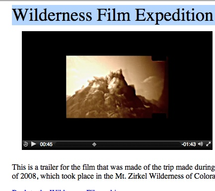 This is a trailer for the film that was made of the trip made during the summer of 2008, which took place in the Mt. Zirkel Wilderness of Colorado.  http://www.handmadefilm.org/wildernessFilmmaking/wildernessFilmTrailer.html  awesome handmade filmmaking in the mtns!