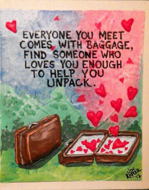 :-)Unpacking Quotes, Hopeless Romantic, True, Greeting Cards, Things, Living, Baggage Quotes, Walks Life, Inspiration Quotes