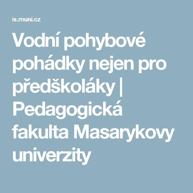 Vodní pohybové pohádky nejen pro předškoláky | Pedagogická fakulta Masarykovy univerzity