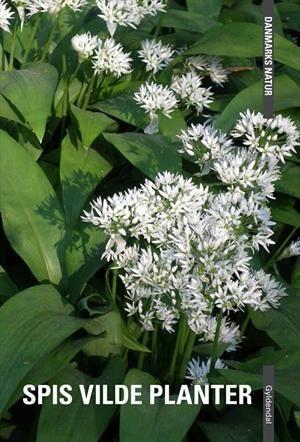 Spis vilde planter af Dorte Rhode Nissen, Edith Agerbo ISBN 9788702129991