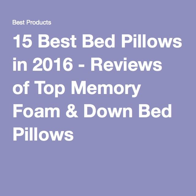 15 best bed pillows in reviews of top memory foam u0026 down bed pillows