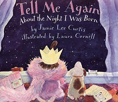 Tell Me Again About the Night I Was Born (Jamie Lee Curtis) [Hardcover] | Adoption Gifts, Adoption Children's Books