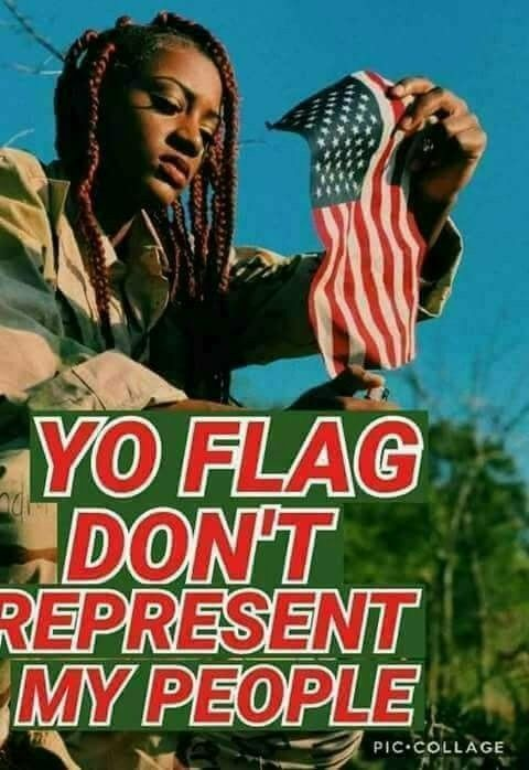 """I'm all for peace and anybody has the right to express their opinion! Then why call your self African """"American"""" if that flag represent America! Should you just call yourself African then! And drop the American part of you really don't like this flag."""