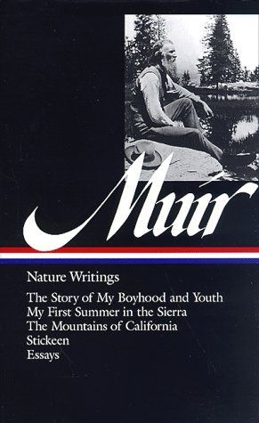 John Muir : Nature Writings: The Story of My Boyhood and Youth; My First Summer in the Sierra; The Mountains of California; Stickeen; Essays (Library of America) by John Muir, http://www.amazon.com/dp/1883011248/ref=cm_sw_r_pi_dp_f5Earb0GKSZSN