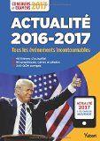 Du Brexit aux élections américaines en passant par la réforme de l'orthographe et les Jeux olympiques de Rio, vous trouverez dans cet ouvrage l'essentiel de l'actualité 2016 à travers : - 48 thèmes traités avec clarté et précision ; - 48 frises pour retenir la chronologie des événements ; - 90 graphiques, cartes et photos pour faciliter la mémorisation ; - 240 QCM pour faire le point sur vos connaissances