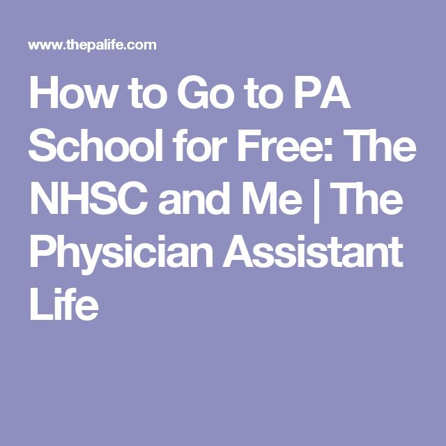 How to Go to PA School for Free: The NHSC and Me   The Physician Assistant Life