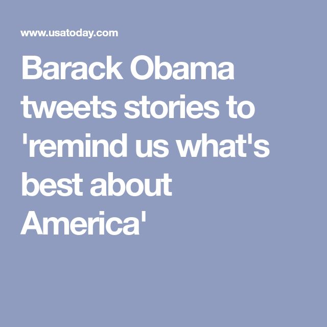 Barack Obama tweets stories to 'remind us what's best about America'