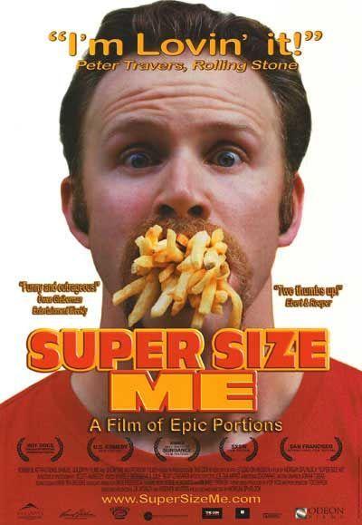 Super Size Me (2004)  http://www.imdb.com/title/tt0390521/