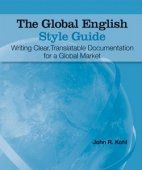Relearning How to Write for an International Audience: <i>The Global English Style Guide: Writing Clear, Translatable Documentation for a Global Market</i>, by John R. Kohl (SAS Institute, 2008)