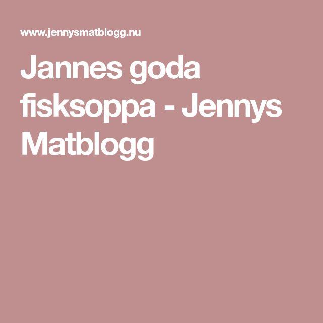 Jannes goda fisksoppa - Jennys Matblogg