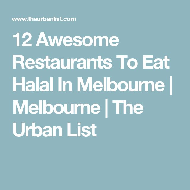 12 Awesome Restaurants To Eat Halal In Melbourne | Melbourne | The Urban List