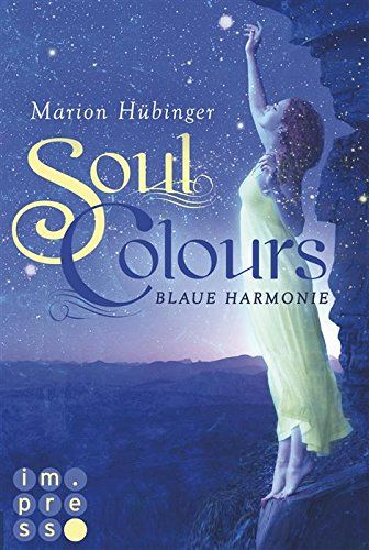 Soul Colours, Band 1: Blaue Harmonie eBook: Marion Hübinger: Amazon.de: Kindle-Shop