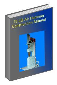 Blacksmith Air Hammer | Air Hammer Plans, Air Hammer Construction Manual, Blacksmith power ...