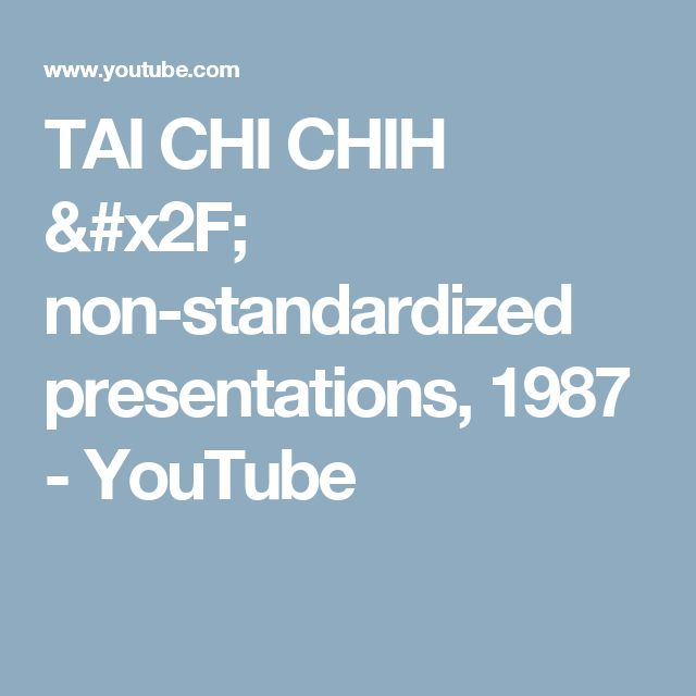 TAI CHI CHIH / non-standardized presentations, 1987 - YouTube