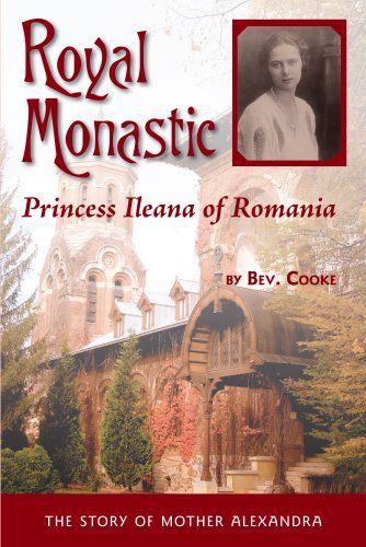 Royal Monastic: Princess Ileana of Romania by Bev. Cooke,http://www.amazon.com/dp/1888212322/ref=cm_sw_r_pi_dp_3Y8ctb1H39HMQRGW