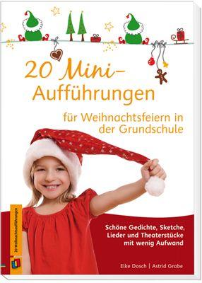 20 Mini-Aufführungen für Weihnachtsfeiern in der Grundschule - Schöne Gedichte…