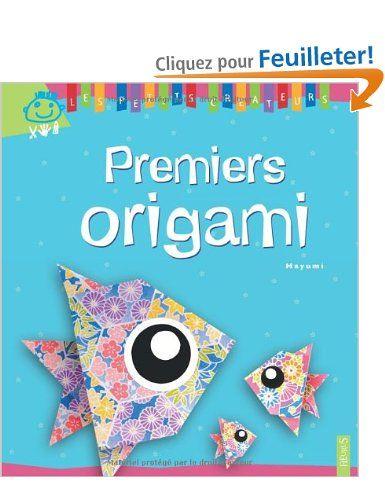 Premiers origami: Amazon.fr: Mayumi Jezewski, Olivier d' Huissier: Livres