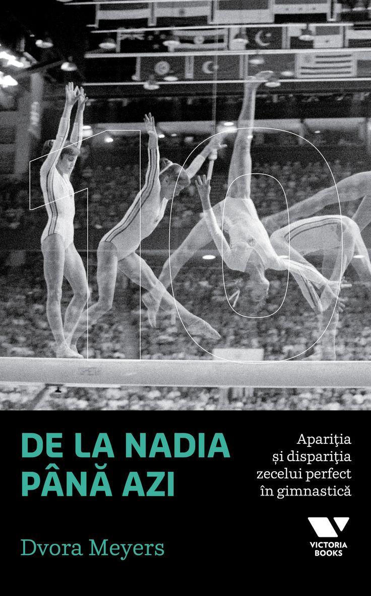 De la Nadia până azi: apariţia şi dispariţia zecelui perfect în gimnastică - de Dvora Meyers #gymnastics #endofperfect10