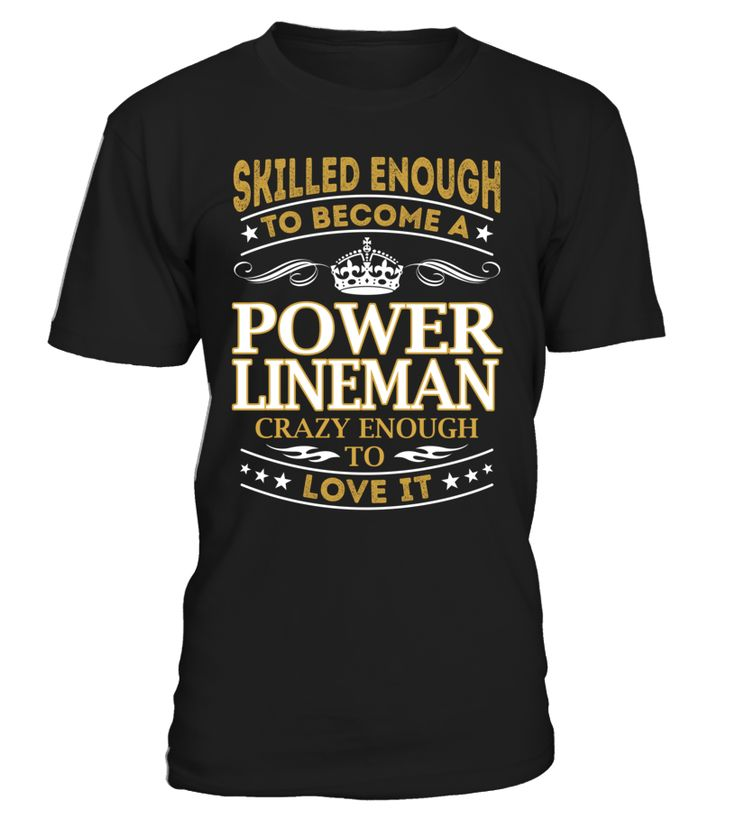 Power Lineman - Skilled Enough To Become #PowerLineman