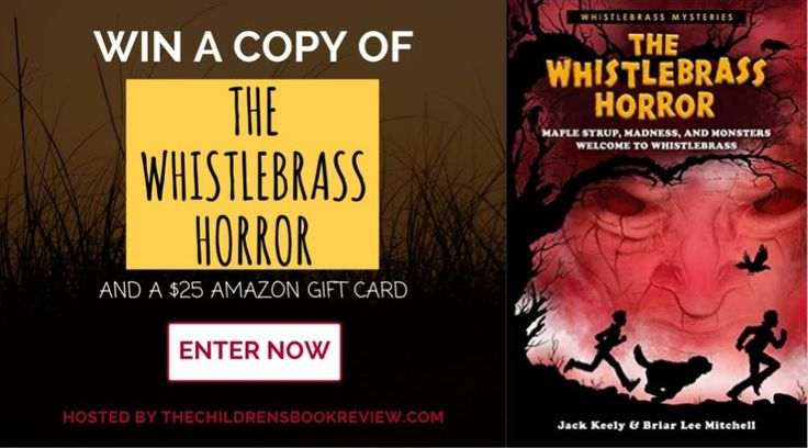 Expires: 09-15-2016 ... ChildrensBookReview The Whistlebrass Horror and a $25 Amazon Gift Card Giveaway