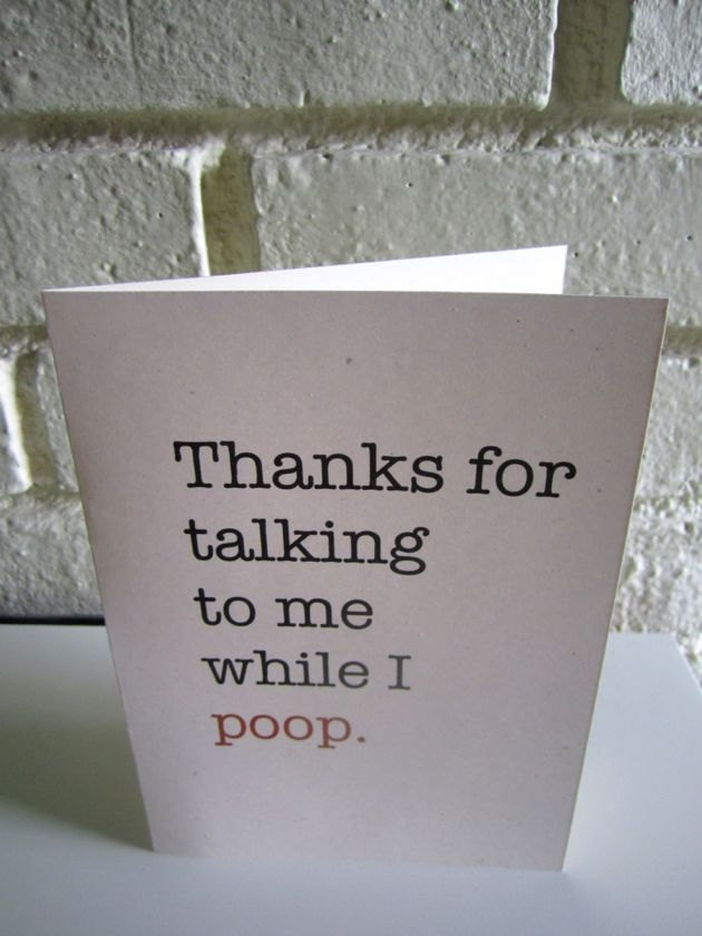 """Funny Valentine Love """"Thanks For Talking To Me While I Poop"""" Anniversary Best Friend. $4.00, via Etsy."""