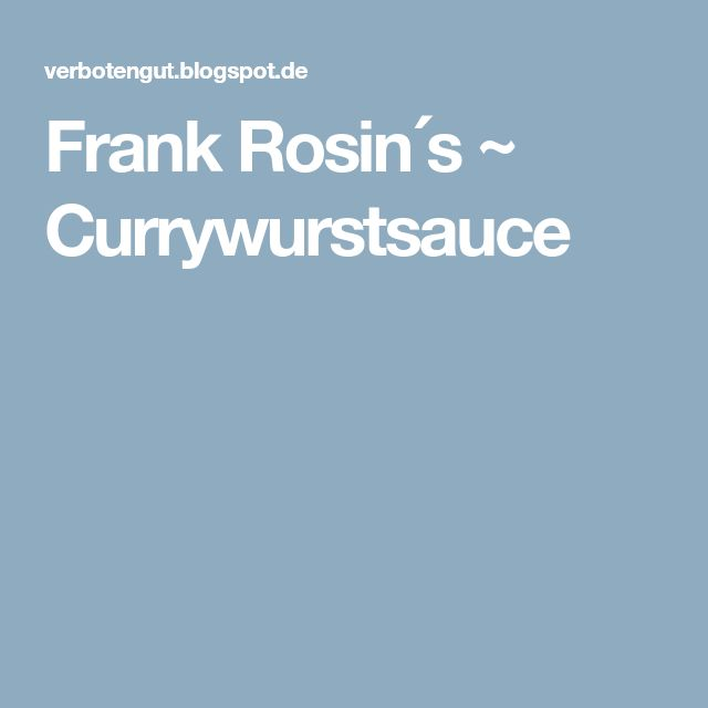 Frank Rosin´s ~ Currywurstsauce