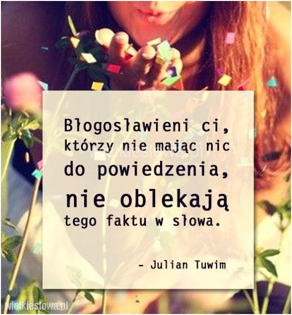 Błogosławieni ci, którzy nie mając nic do powiedzenia... #Tuwim-Julian,  #Mówienie