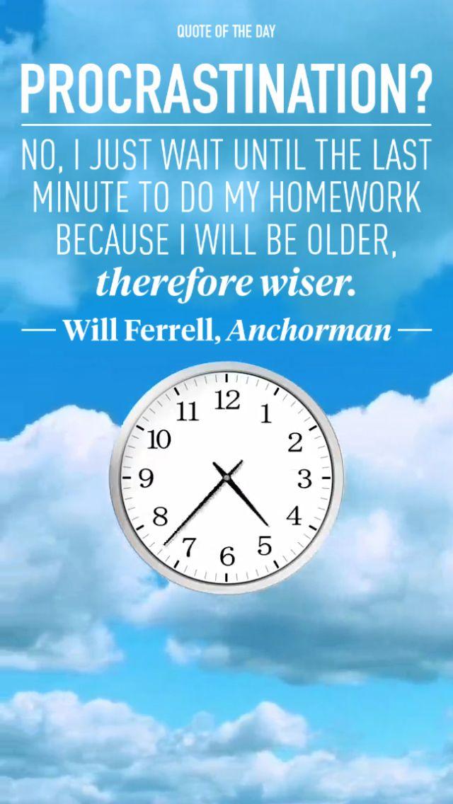 I do my homework last minute