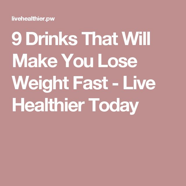 9 Drinks That Will Make You Lose Weight Fast - Live Healthier Today