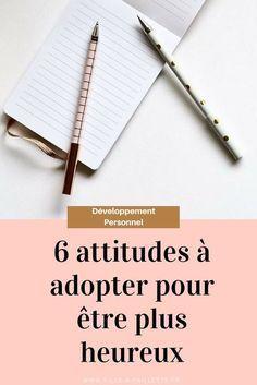 6 attitudes à adopter pour être plus heureux