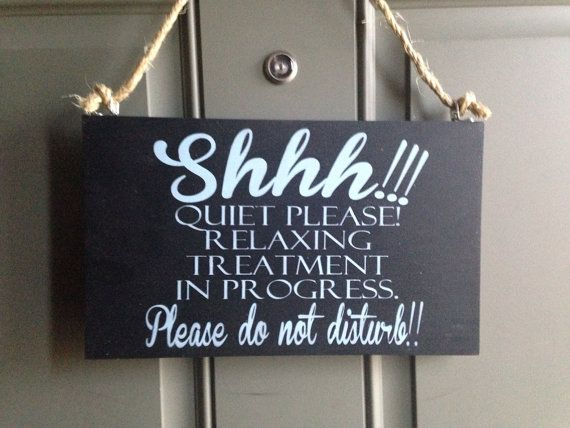 New Shhh Relaxing Treatment In Progress Wood Sign By