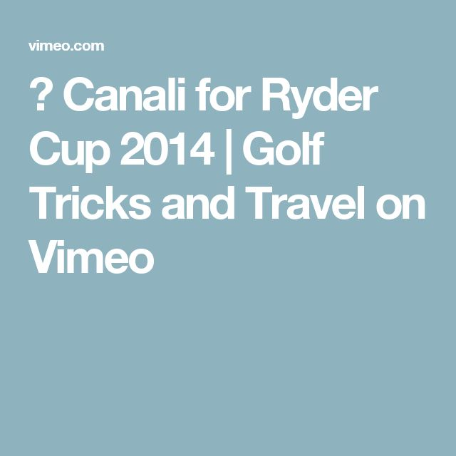 ► Canali for Ryder Cup 2014 | Golf Tricks and Travel on Vimeo
