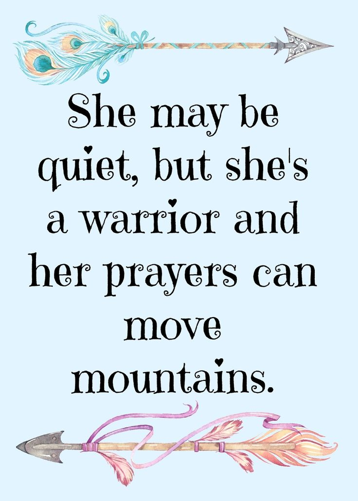 She may be quiet, but she's a warrior and her prayers can move mountains.