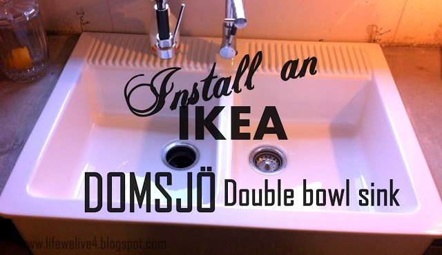 Life We Live 4: Day 17: Install an IKEA Domsjo sink...and live!!  Farmhouse Sink DIY installation