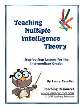 Teaching Multiple Intelligence Theory: Step-by-Step Lessons for the Intermediate Grades is a resource for introducing Dr. Howard Gardner's Multiple...