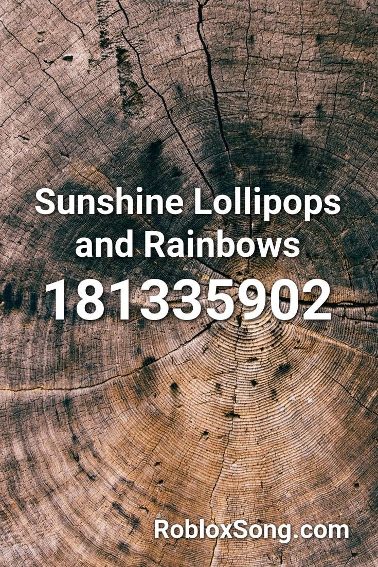 Sunshine Lollipops And Rainbows Roblox Id Roblox Music Codes In