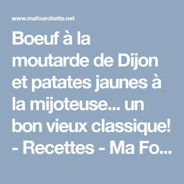 Boeuf à la moutarde de Dijon et patates jaunes à la mijoteuse... un bon vieux classique! - Recettes - Ma Fourchette