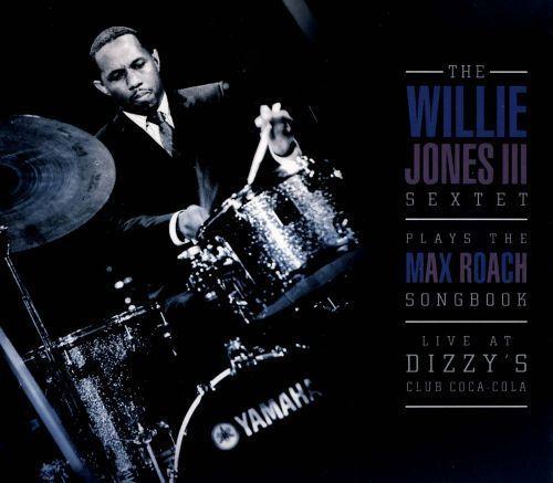 Willie Jones III Plays the Max Roach Songbook [CD]