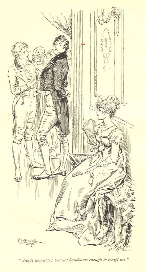 """She is tolerable; but not handsome enough to tempt me"" Pride and Prejudice - C.E. Brock"