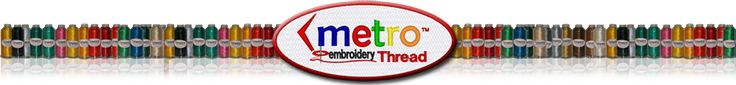 MetroEMB.com-the best place I've found for machine embroidery thread!
