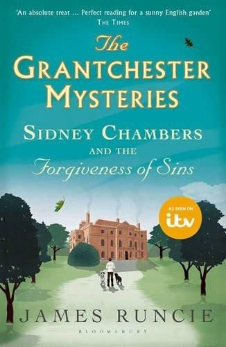 Sidney Chambers and the Forgiveness of Sins [Apr 07, 2016] Runcie, James]