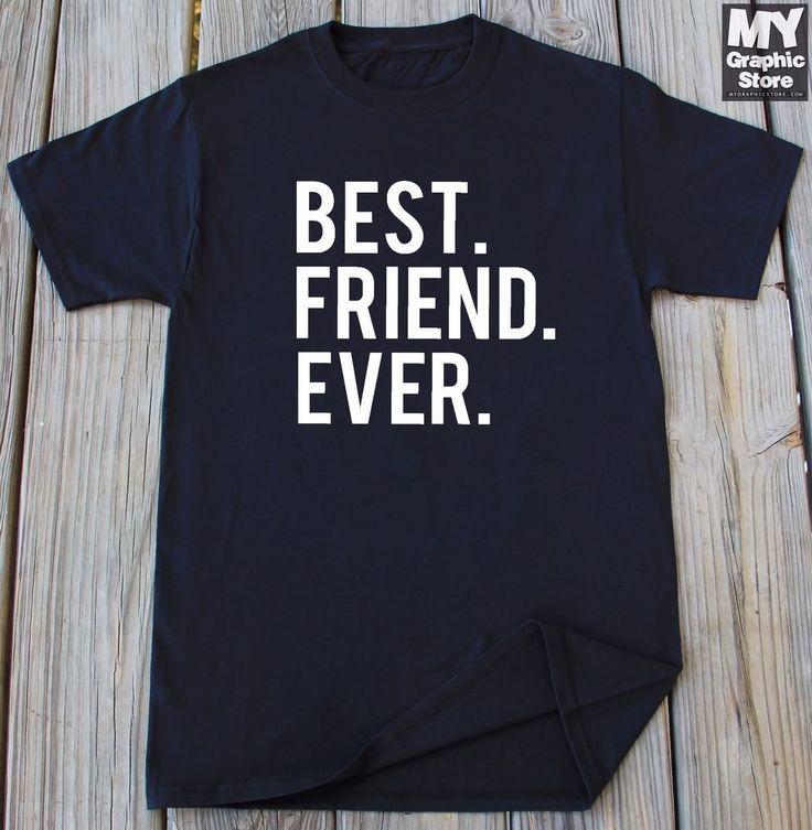 Best Friend Ever T-shirt Gift For Friend Best Buddy Shirt Friend T-shirt Gift  #MyGraphicStore #GraphicTee