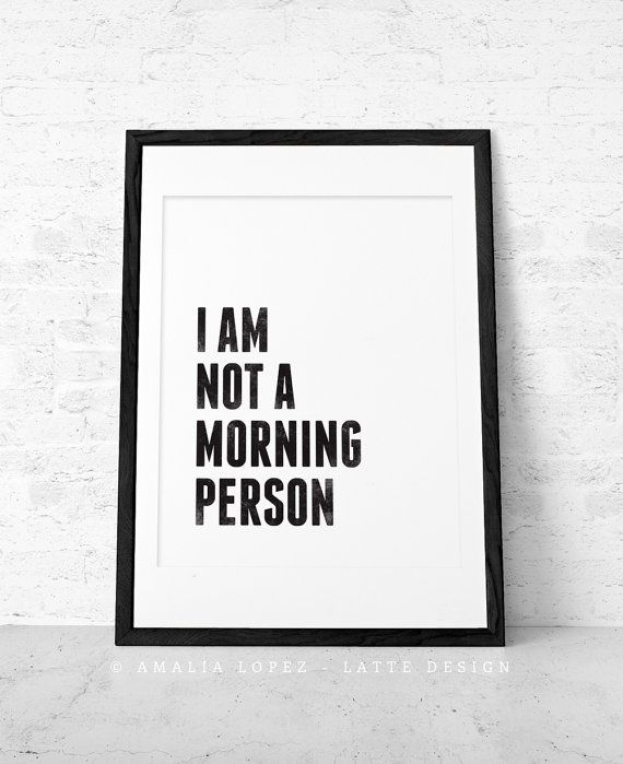https://www.etsy.com/listing/185231753/i-am-not-a-morning-person-black
